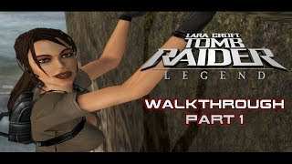 TOMB RAIDER LEGEND - Walkthrough Gameplay (Part 1) PC