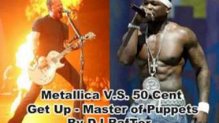 Download 50 Cent (Get Up) v.s. Metallica (Master of Puppets) MASH UP MP3 song and Music Video