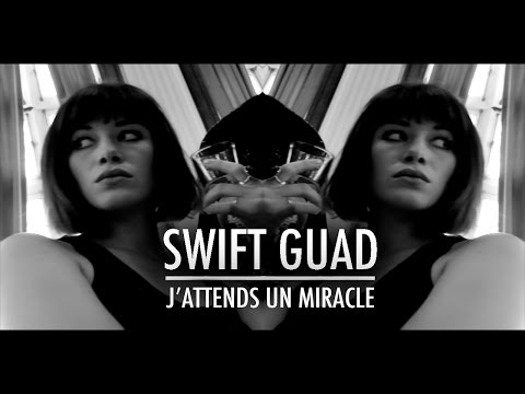 Swift Guad - J attends un miracle (Clip Officiel)