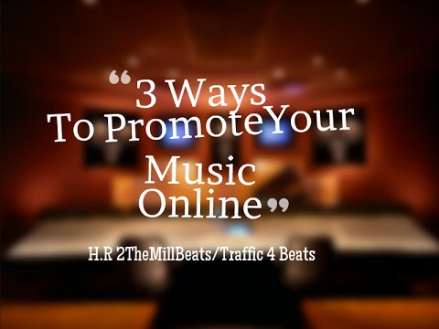 3 Ways To Promote Your Music Online – Music Promotion