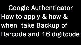 Google Authenticator Backup Provided key Important lost  fund,Unregulated Deposit Scheme Bill