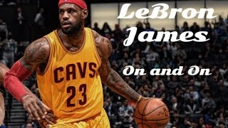 Lebron james nba mix (hd) ~ the king from cleveland ~ on and on