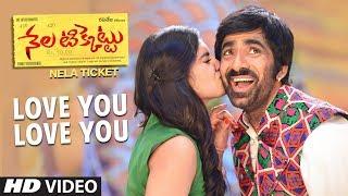 Love You Love You Video Song || Nela Ticket Songs || Ravi Teja,Malvika Sharma, Shakthikanth Karthick