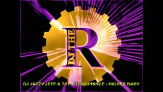 Watch Dj Jazzy Jeff  The Fresh Prince Higher Baby video