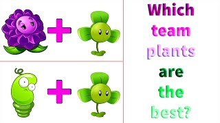 Plants vs Zombies 2 - Which Team Plants are the best? Video