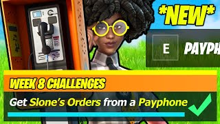 Get Slone's Orders from a Payphone NEW WEEK 8 LOCATION - Fortnite