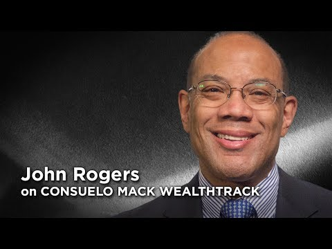 What's The Formula for Investment Longevity & Success? John Rogers Shares His Approach