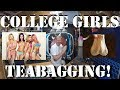COLLEGE GIRLS!! GETTING TEABAGGED,,,AND RAGING JUSTICE!!