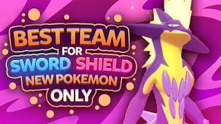 Best Team for Pokemon Sword and Shield: New Pokemon Only