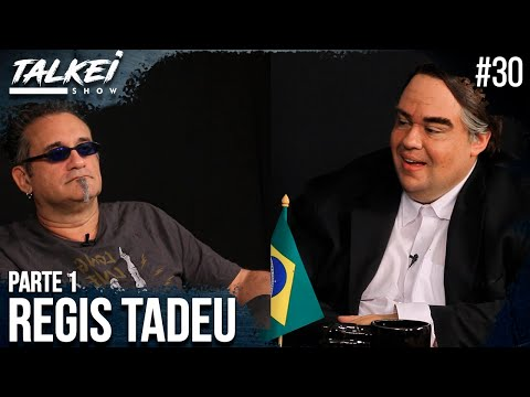 REGIS TADEU  TALKEI SHOW 30