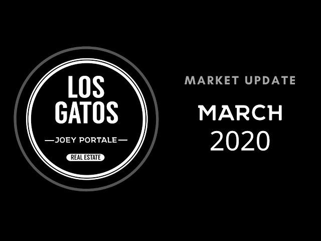 Los Gatos Market Update: March 2020