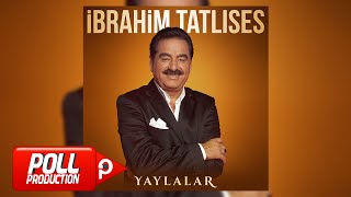 İbrahim Tatlıses - Yaylalar ( Remix ) - ( Official Audio )