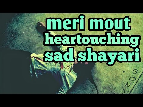 Mout Shayari Sad Heartouching Shayari