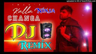 Kalla Changa Ninja Remix | Full Remix | Main Kalla Changa Mainu Ni Teri Laod Ve - Dj Lokesh Ramsara