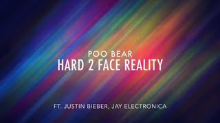 Poo Bear - Hard 2 Face Reality (Lyric) - Ft. Justin Bieber & Jay Electronica