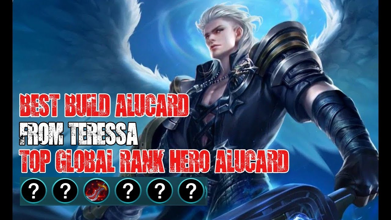 Mobile Legends Alucard Best Build Form Teresa 1st Global Rank Hero