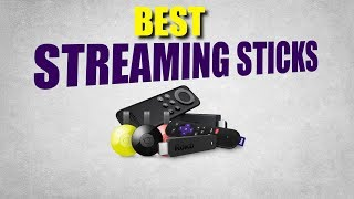 Top 4 Streaming Sticks 2017