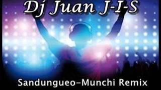 Dj Juan J-I-S  REMIX Sandungueo - Munchi