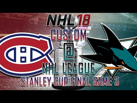 NHL 18 - CNHL - Montreal Canadiens @ San Jose Sharks Round 4 Game 3