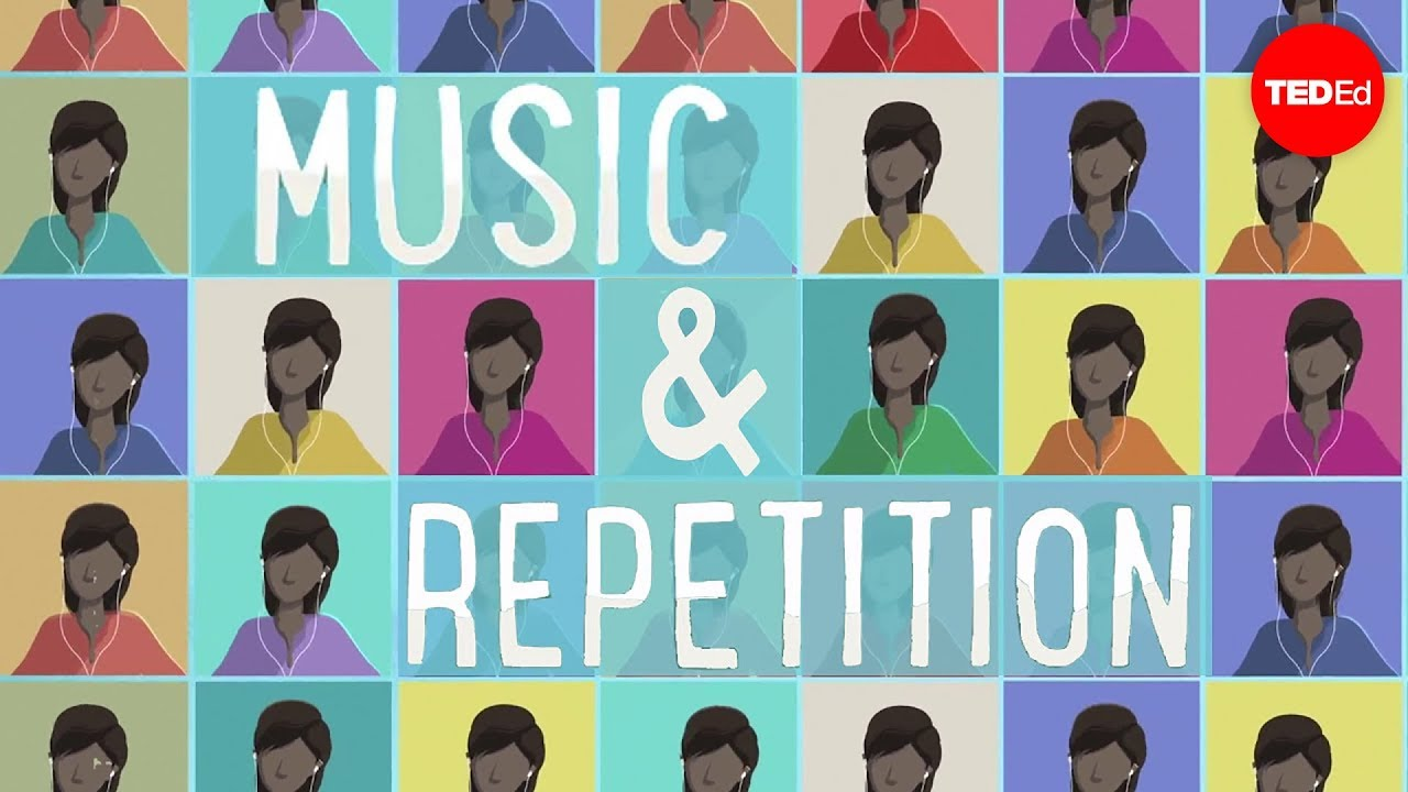 Why we love repetition in music - Elizabeth Hellmuth Margulis
