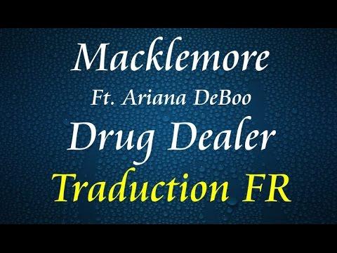 Macklemore feat. Ariana DeBoo - Drug Dealer [Traduction FR]