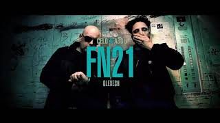 Celo & Abdi - FN21 feat. Olexesh (prod. von Ersonic) [Lyric Video]