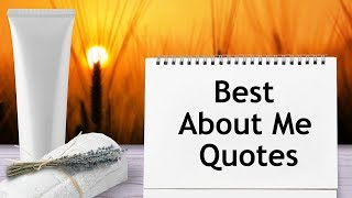 Best About Me Quotes , Facebook, Whatsapp And Instagram Myself Quotes
