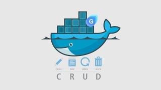 Giới thiệu tính năng CRUD trong Docker