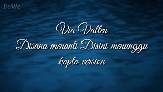 Disana menanti disini menunggu - Via Vallen koplo versi(lirik)