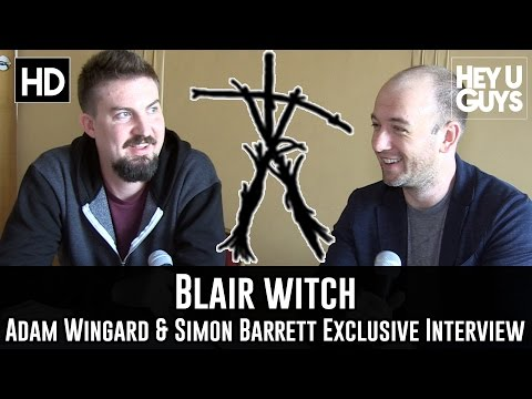 Director Adam Wingard & Writer Simon Barrett Exclusive Interview - Blair Witch