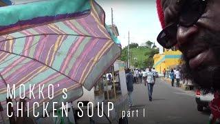Mokko's Chicken Soup Part 1