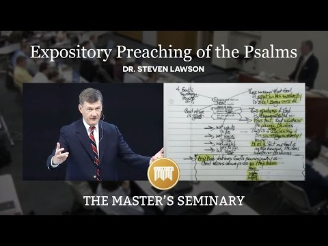 Lecture 1: Expository Preaching of the Psalms - Dr  Steven Lawson