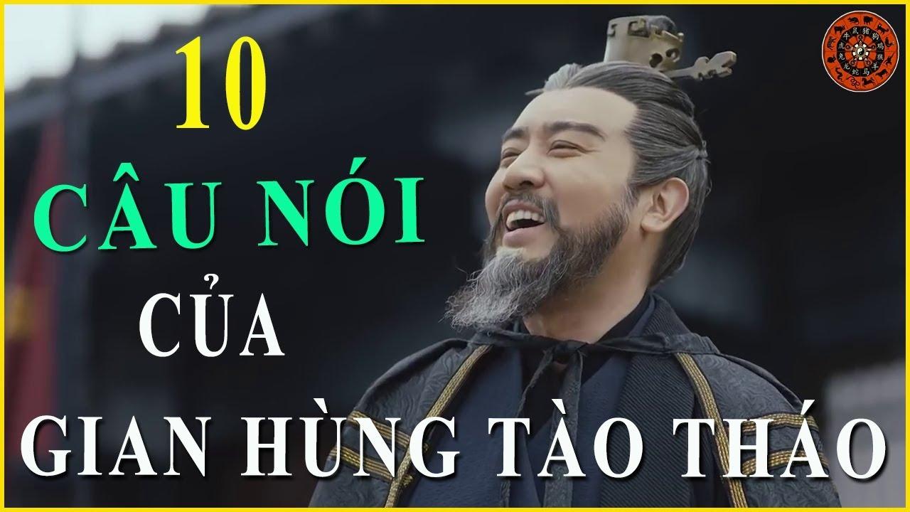 10 Câu nói nổi tiếng nhất của Tào Tháo đáng để người đời học hỏi