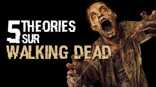 5 THEORIES SUR THE WALKING DEAD (#05)