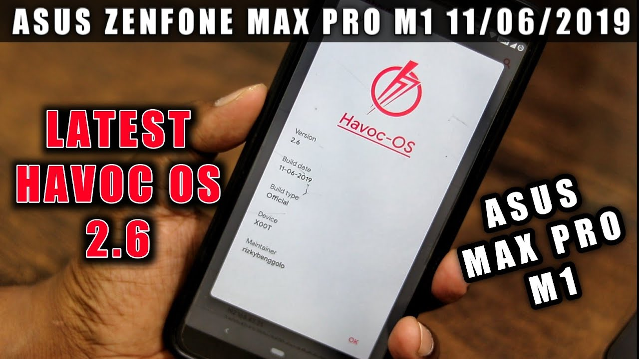 Havoc OS v2 6 Official Build Asus Max Pro M1 !!!