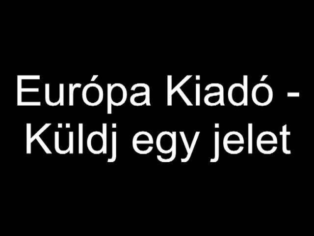 Európa Kiadó - Küldj egy jelet