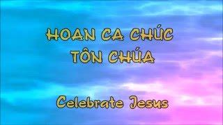 Hoan Ca Chúc Tôn Chúa - Celebrate Jesus (David Dong)