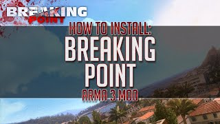 How To Install Arma 3 Breaking Point Mod (Dec. 2014)