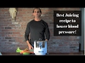 Juicing to Help Lower Blood Pressure