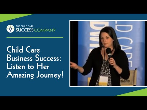 Child Care Business Success: Listen to Her Amazing Journey!