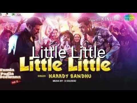 Little Little|Little Little Lyrics|Hardy Sandhu| Yamla Pagla Dewana Phir Se