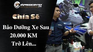 Cần bảo dưỡng những gì cho Xe máy sau 20.000-30.000km. [ExpressCenter.vn]