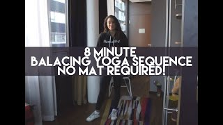 8 Minute Standing Yoga Sequence - No Yoga Mat Required