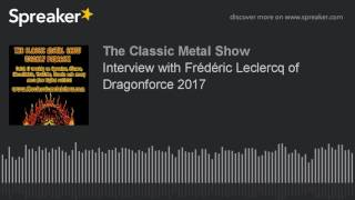 Interview with Frédéric Leclercq of Dragonforce 2017