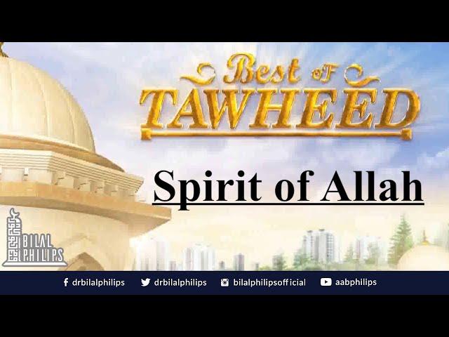 Roohullah: Spirit of Allah - Dr. Bilal Philips