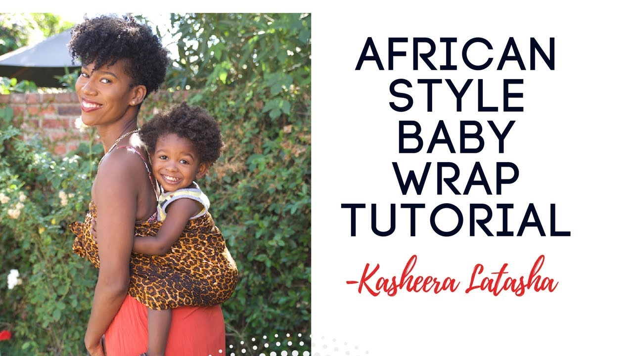 African Style Baby Wrap Tutorial Kashtv Youtube