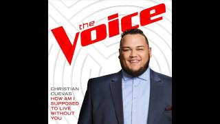 Gambar cover Christian Cuevas   How Am I Supposed To Live Without You   Studio Version   The Voice 11