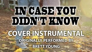In Case You Didn 39 t Know Cover Instrumental