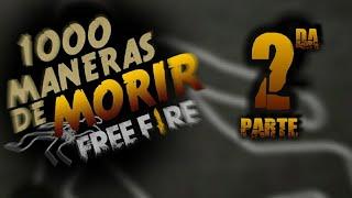 1000 MANERAS DE MORIR FREE FIRE | PARTE 2
