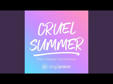 cruel-summer-(originally-performed-by-taylor-swift)-(piano-karaoke-version)